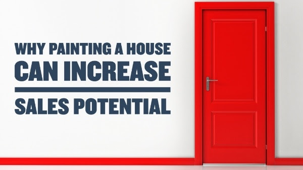 Why Painting a House can Increase Sales Potential